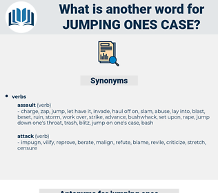 jumping ones case, synonym jumping ones case, another word for jumping ones case, words like jumping ones case, thesaurus jumping ones case