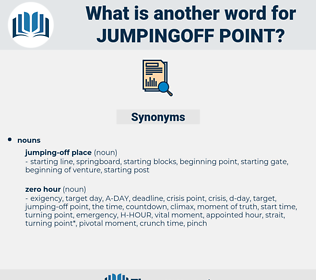 jumpingoff point, synonym jumpingoff point, another word for jumpingoff point, words like jumpingoff point, thesaurus jumpingoff point