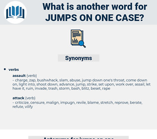 jumps on one case, synonym jumps on one case, another word for jumps on one case, words like jumps on one case, thesaurus jumps on one case