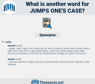 jumps one's case, synonym jumps one's case, another word for jumps one's case, words like jumps one's case, thesaurus jumps one's case