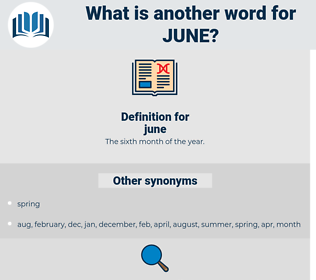 june, synonym june, another word for june, words like june, thesaurus june