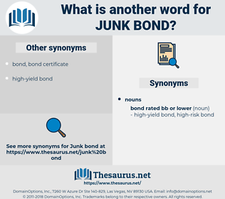 junk-bond, synonym junk-bond, another word for junk-bond, words like junk-bond, thesaurus junk-bond