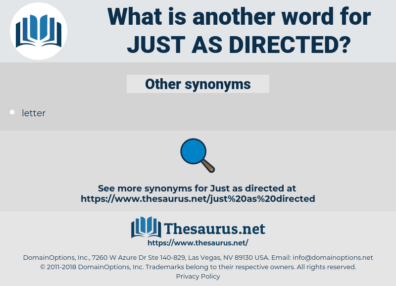 just as directed, synonym just as directed, another word for just as directed, words like just as directed, thesaurus just as directed