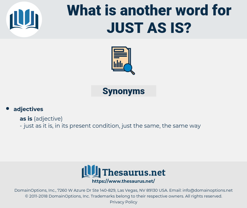 just as is, synonym just as is, another word for just as is, words like just as is, thesaurus just as is