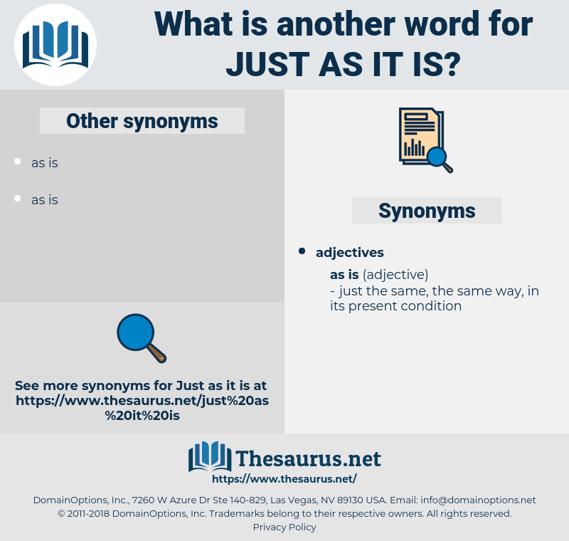 just as it is, synonym just as it is, another word for just as it is, words like just as it is, thesaurus just as it is