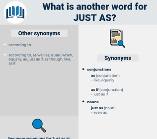 just as, synonym just as, another word for just as, words like just as, thesaurus just as