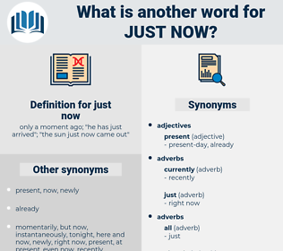 just now, synonym just now, another word for just now, words like just now, thesaurus just now
