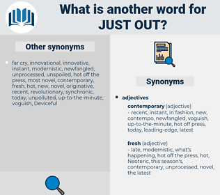 just out, synonym just out, another word for just out, words like just out, thesaurus just out