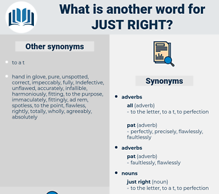 just right, synonym just right, another word for just right, words like just right, thesaurus just right