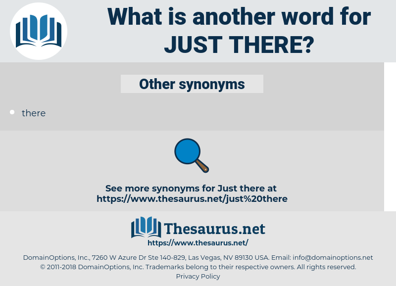 just there, synonym just there, another word for just there, words like just there, thesaurus just there