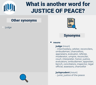 justice of peace, synonym justice of peace, another word for justice of peace, words like justice of peace, thesaurus justice of peace
