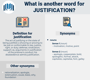 justification, synonym justification, another word for justification, words like justification, thesaurus justification