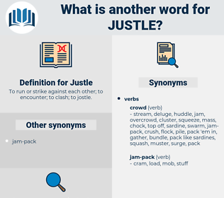Justle, synonym Justle, another word for Justle, words like Justle, thesaurus Justle