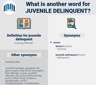 juvenile delinquent, synonym juvenile delinquent, another word for juvenile delinquent, words like juvenile delinquent, thesaurus juvenile delinquent