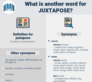 juxtapose, synonym juxtapose, another word for juxtapose, words like juxtapose, thesaurus juxtapose