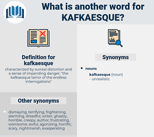 kafkaesque, synonym kafkaesque, another word for kafkaesque, words like kafkaesque, thesaurus kafkaesque