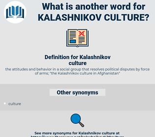 Kalashnikov culture, synonym Kalashnikov culture, another word for Kalashnikov culture, words like Kalashnikov culture, thesaurus Kalashnikov culture