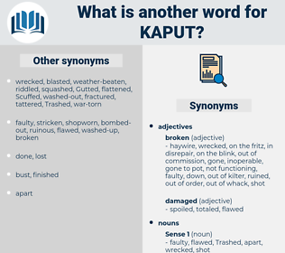kaput, synonym kaput, another word for kaput, words like kaput, thesaurus kaput