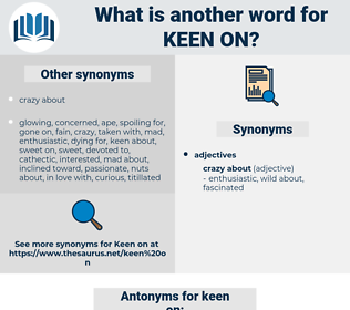 keen on, synonym keen on, another word for keen on, words like keen on, thesaurus keen on
