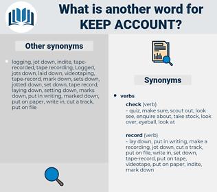 keep account, synonym keep account, another word for keep account, words like keep account, thesaurus keep account