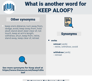 keep aloof, synonym keep aloof, another word for keep aloof, words like keep aloof, thesaurus keep aloof