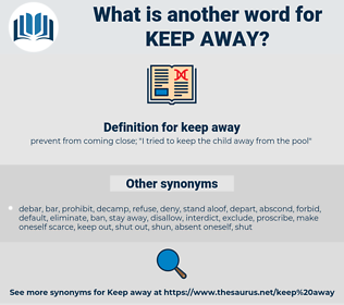 keep away, synonym keep away, another word for keep away, words like keep away, thesaurus keep away