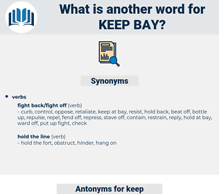 keep bay, synonym keep bay, another word for keep bay, words like keep bay, thesaurus keep bay