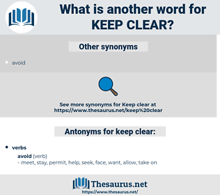 keep clear, synonym keep clear, another word for keep clear, words like keep clear, thesaurus keep clear