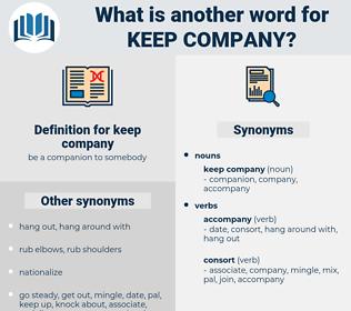 keep company, synonym keep company, another word for keep company, words like keep company, thesaurus keep company