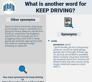 keep driving, synonym keep driving, another word for keep driving, words like keep driving, thesaurus keep driving