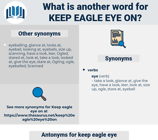 keep eagle eye on, synonym keep eagle eye on, another word for keep eagle eye on, words like keep eagle eye on, thesaurus keep eagle eye on