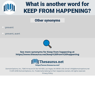 keep from happening, synonym keep from happening, another word for keep from happening, words like keep from happening, thesaurus keep from happening
