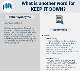 keep it down, synonym keep it down, another word for keep it down, words like keep it down, thesaurus keep it down
