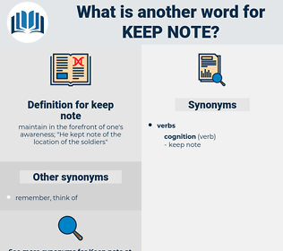keep note, synonym keep note, another word for keep note, words like keep note, thesaurus keep note