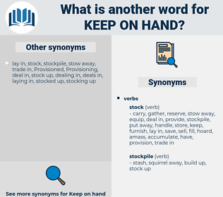 keep on hand, synonym keep on hand, another word for keep on hand, words like keep on hand, thesaurus keep on hand