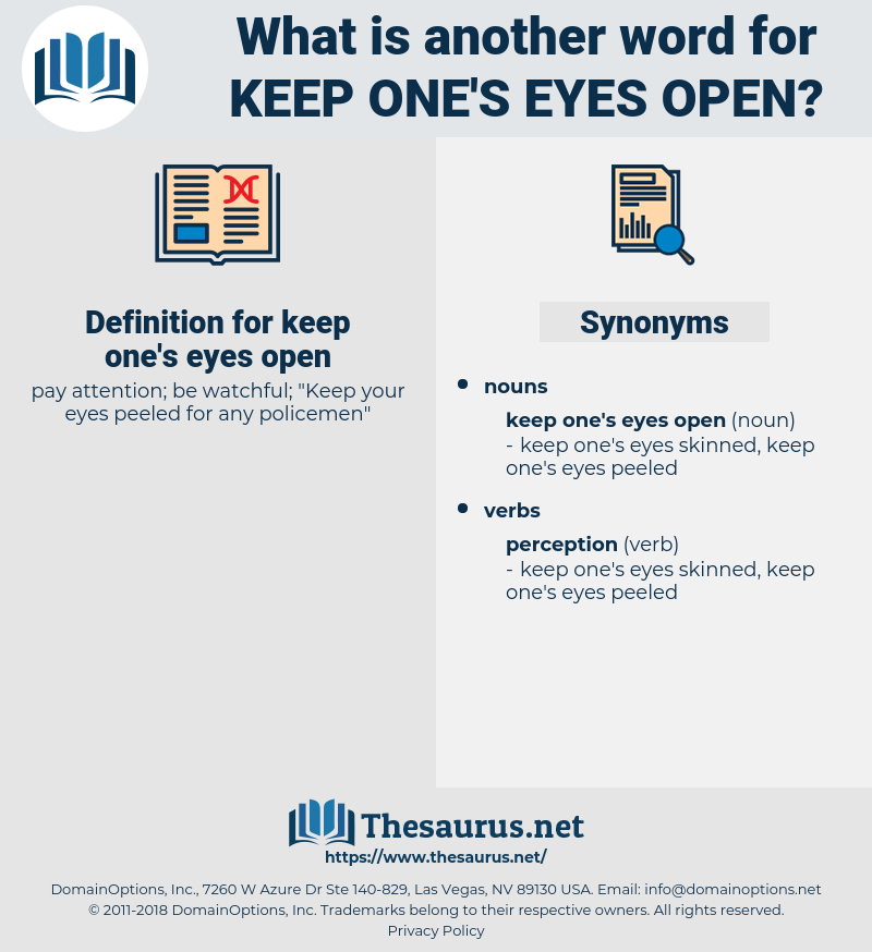 keep one's eyes open, synonym keep one's eyes open, another word for keep one's eyes open, words like keep one's eyes open, thesaurus keep one's eyes open