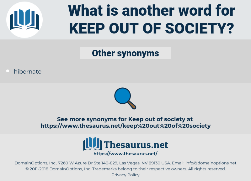 keep out of society, synonym keep out of society, another word for keep out of society, words like keep out of society, thesaurus keep out of society