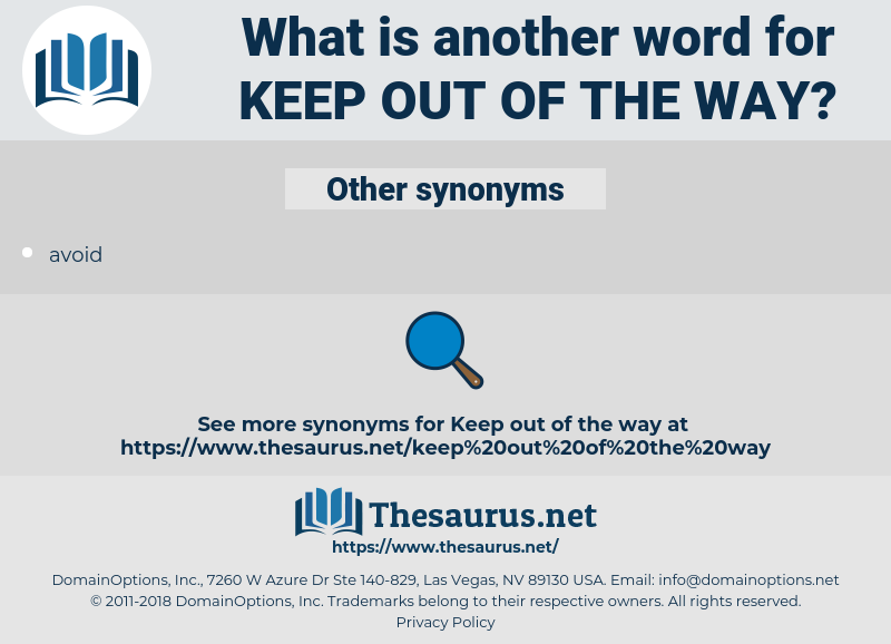 keep out of the way, synonym keep out of the way, another word for keep out of the way, words like keep out of the way, thesaurus keep out of the way