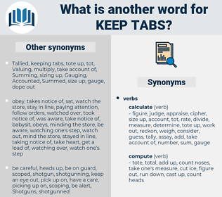 keep tabs, synonym keep tabs, another word for keep tabs, words like keep tabs, thesaurus keep tabs