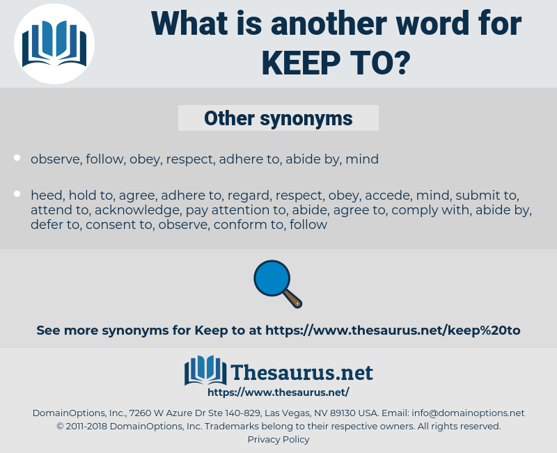 keep to, synonym keep to, another word for keep to, words like keep to, thesaurus keep to