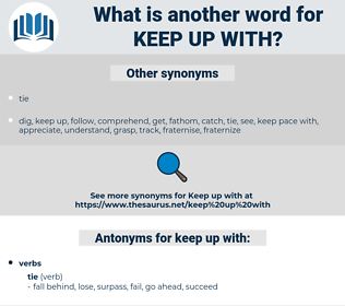 keep up with, synonym keep up with, another word for keep up with, words like keep up with, thesaurus keep up with