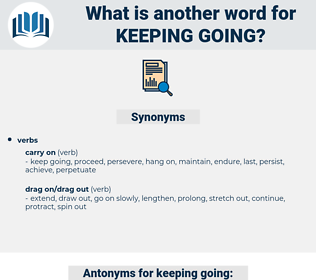 keeping going, synonym keeping going, another word for keeping going, words like keeping going, thesaurus keeping going