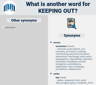 keeping out, synonym keeping out, another word for keeping out, words like keeping out, thesaurus keeping out