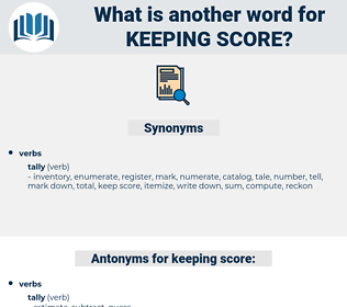 keeping score, synonym keeping score, another word for keeping score, words like keeping score, thesaurus keeping score