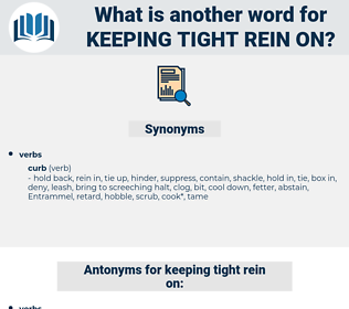 keeping tight rein on, synonym keeping tight rein on, another word for keeping tight rein on, words like keeping tight rein on, thesaurus keeping tight rein on
