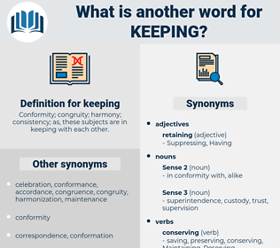 keeping, synonym keeping, another word for keeping, words like keeping, thesaurus keeping