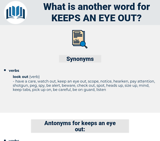keeps an eye out, synonym keeps an eye out, another word for keeps an eye out, words like keeps an eye out, thesaurus keeps an eye out