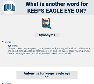 keeps eagle eye on, synonym keeps eagle eye on, another word for keeps eagle eye on, words like keeps eagle eye on, thesaurus keeps eagle eye on