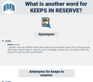 keeps in reserve, synonym keeps in reserve, another word for keeps in reserve, words like keeps in reserve, thesaurus keeps in reserve