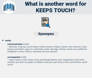 keeps touch, synonym keeps touch, another word for keeps touch, words like keeps touch, thesaurus keeps touch